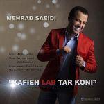 کاور آهنگ Mehrab Saeidi - Kafiye Lab Tar Koni