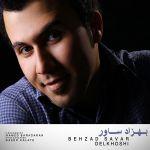 کاور آهنگ Behzad Savar - Delkhoshi