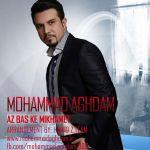 کاور آهنگ Mohammad Aghdam - Az Bas Ke Mikhamet