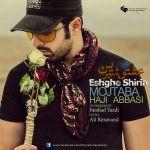 کاور آهنگ Mojtaba Haji Abbasi - Eshghe Shirin
