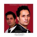 کاور آهنگ Shahram & Shahrooz - Hediyeh