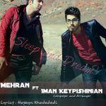 کاور آهنگ Iman Keypishinian - Sleep And Dream (Ft. Mehran)