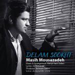 کاور آهنگ Masih Mousazadeh - Delam Sokht
