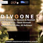 کاور آهنگ Saeid Sarmadi - Divoune (Ft.Harzoon & Newtish)