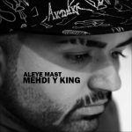 کاور آهنگ Mehdi Y King - Aleye Mast