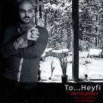 کاور آهنگ Kian Moghadm - To Heyfi