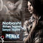 کاور آهنگ Mohsen Yeganeh - Nabashi [Remix By Samyar Yegane]