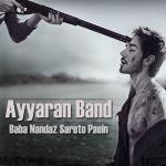 کاور آهنگ Ayyaran Band - Baabaa Sareto Nandaz Paaein