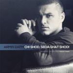 کاور آهنگ Armin 2AFM - Chi Shod Seda Ghat Shod