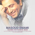 کاور آهنگ Masoud Emami - Adame Royahaye Man