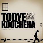 کاور آهنگ Ariobarzan - Tooye Koocheha