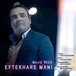 کاور آهنگ Majid Reza - Eftekhare Mani