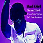 کاور آهنگ Mahan Zahedi - Bad Girl