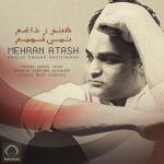 کاور آهنگ Mehran Atash - Hanooz Dagham Nemifahmam