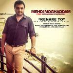 کاور آهنگ Mehdi Moghadam - Kenare To
