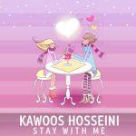 کاور آهنگ Kawoos Hosseini - Stay With Me
