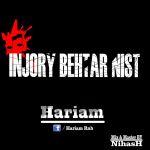 کاور آهنگ Hariam - Injoori Behtar Nist