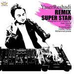 کاور آهنگ Yaser Reshadi - Super Star