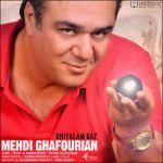 کاور آهنگ Mehdi Ghafourian - Khiyalam Baz