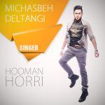 کاور آهنگ Hooman Horri - Michasbe Deltangi