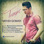کاور آهنگ Mehdi Gomar - Tragic