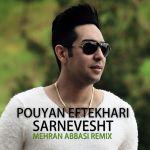 کاور آهنگ Pouyan Eftekhari - Sarnevesht (Mehran Abbasi Remix)