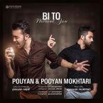 کاور آهنگ Pooyan Mokhtari - Bi To (Ft. Pouyan)