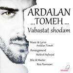 کاور آهنگ Ardalan Tomeh - Vabastat Shodam