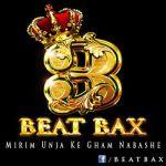 کاور آهنگ Beatbax - Mirim Unja Ke Gham Nabashe