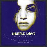 کاور آهنگ Milad Namjoo - Shuffle Love