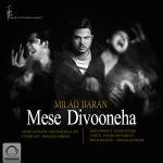 کاور آهنگ Milad Baran - Mese Divooneha