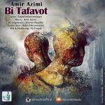 کاور آهنگ Amir Azimi - Bi Tafavot
