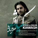 Kiawash - Atashe Salha