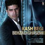 کاور آهنگ Behzad Ghasemi - Kash Begi