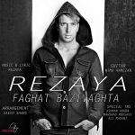 کاور آهنگ Rezaya - Faghat Bazi Vaghtha