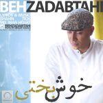 کاور آهنگ Behzad Abtahi - Khoshbakhti