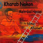 کاور آهنگ Mehrdad Havaei - Kharab Nakon (Ft Nima Allame)