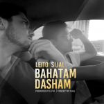 کاور آهنگ Behzad Leito - Bahatam Dasham (Ft Sijal)
