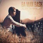 کاور آهنگ Alireza Khajat - Ba Man Bash