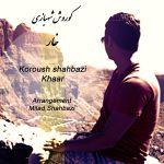 کاور آهنگ Koroush Shahbazi - Khaar