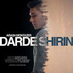 کاور آهنگ Arash Montazer - Darde Shirin