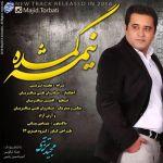 کاور آهنگ Majid Torbati - Nime Gomshode