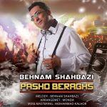 کاور آهنگ Behnam Shahbazi - Pasho Beraghs