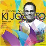 کاور آهنگ Mehran Atash - Ki Joz To