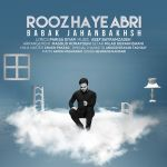 کاور آهنگ Babak Jahanbakhsh - Roozaye Abri