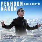 کاور آهنگ Saeed Shayas - Penhoon Nakon