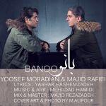 Yosef Moradian - Banoo (Ft Majid Rafiei)