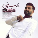 کاور آهنگ Majid Kharatha - Ghalbe Maniara