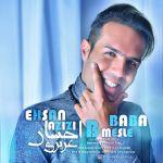 کاور آهنگ Ehsan Azizi - B Mesle Baba