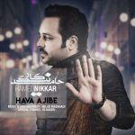 کاور آهنگ Hamed Nikkar - Hava Ajibe